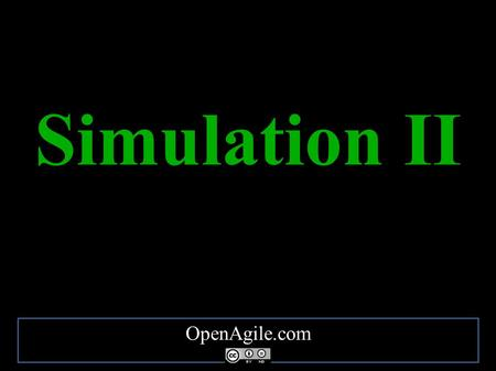 OpenAgile.com Simulation II. Practice A Second Cycle.