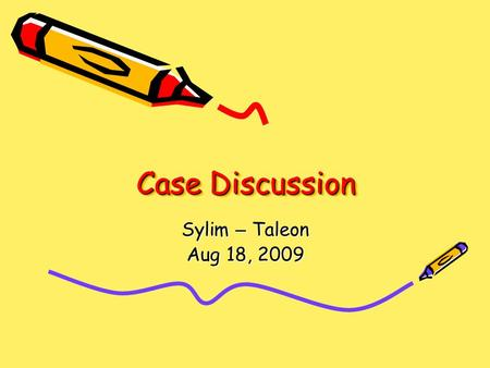 Case Discussion Sylim – Taleon Aug 18, Gen Data Baby girl of Melinda Balute Twin A 8 days old 8 th hospital day 7 th NICU 2 day PWI: preterm 33.