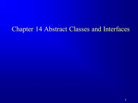 1 1 Chapter 14 Abstract Classes and Interfaces. 22 Motivations You learned how to write simple programs to display GUI components. Can you write the code.