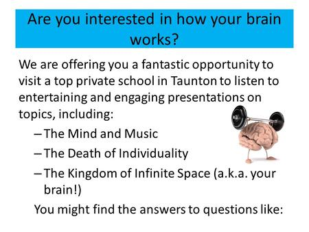 Are you interested in how your brain works? We are offering you a fantastic opportunity to visit a top private school in Taunton to listen to entertaining.