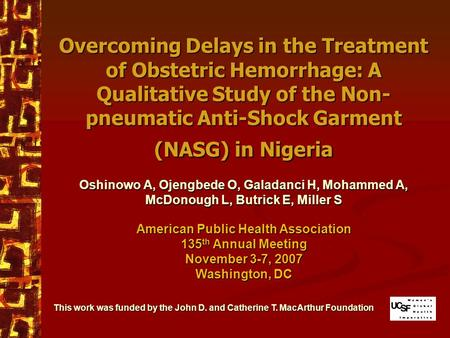 Overcoming Delays in the Treatment of Obstetric Hemorrhage: A Qualitative Study of the Non- pneumatic Anti-Shock Garment (NASG) in Nigeria Oshinowo A,