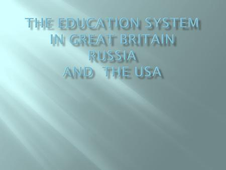In Great Britain ageIn RussiaageIn the USAage Nursery school and kindergarten 3434 Nursery school and kindergarten Nursery school and kindergarten.