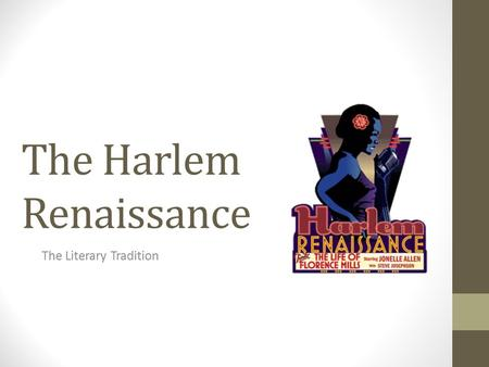 The Harlem Renaissance The Literary Tradition. Characteristics Reaction to the oppressive caste system of the American South in the 1930s Promoted racial.