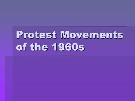 Protest Movements of the 1960s. American Indian Movement  AIM founded in 1968  Organized for self defense (similar to the Black Panthers)  Challenged.