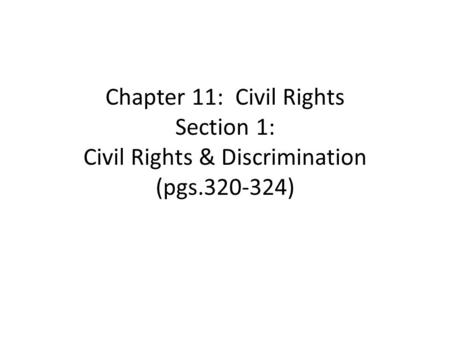 Chapter 11: Civil Rights Section 1: Civil Rights & Discrimination (pgs )