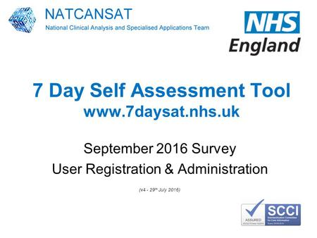7 Day Self Assessment Tool  September 2016 Survey User Registration & Administration (v th July 2016)