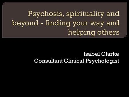 Isabel Clarke Consultant Clinical Psychologist. THE RATIONALITY ASSUMPTION.