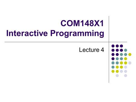 COM148X1 Interactive Programming Lecture 4. Topics Today DateTime Functions Using Module Using Procedure Using Function Pass by Value and Pass by Reference.