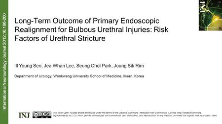 Long-Term Outcome of Primary Endoscopic Realignment for Bulbous Urethral Injuries: Risk Factors of Urethral Stricture Ill Young Seo, Jea Whan Lee, Seung.