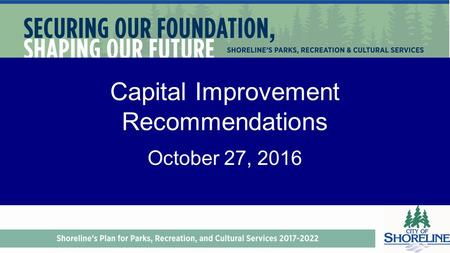 Capital Improvement Recommendations October 27, 2016.