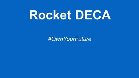 Rocket DECA #OwnYourFuture. <strong>Business</strong> Core Test #1120.