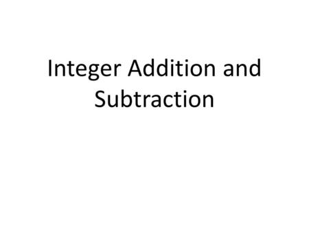 Integer Addition and Subtraction. Integer Addition Rules Rule #1 – If the signs are the same, pretend the signs aren't there. Add the numbers and then.