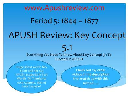 APUSH Review: Key Concept 5.1 Everything You Need To Know About Key Concept 5.1 To Succeed In APUSH  Period 5: 1844 – 1877 Check out.