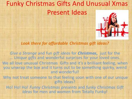 Funky Christmas Gifts And Unusual Xmas Present Ideas Look there for affordable Christmas gift ideas? Give a Strange and fun gift ideas for Christmas, just.