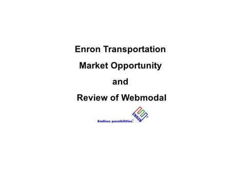 Enron Transportation Market Opportunity and Review of Webmodal.