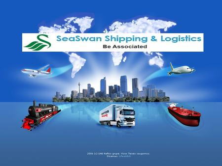 ABOUT US  SEASWAN SHIPPING & LOGISTICS (SSSL) a company launched in 2015 offering our expertise in the area of Total Logistics solutions covering a gamut.