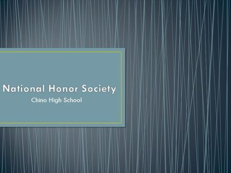 Chino High School. The National Honor Society (NHS) is the nation's premier organization established to recognize outstanding high school students. More.