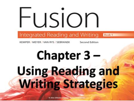Chapter 3 – Using Reading and Writing Strategies © CENGAGE LEARNING. ALL RIGHTS RESERVED.