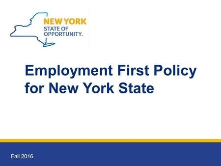 Employment First Policy for New York State Fall 2016.