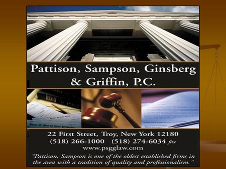 Michael E. Ginsberg, Esq. Pattison, Sampson, Ginsberg & Griffin, P.C. 22 First Street, P.O. Box 208 Troy, New York (518) (518)
