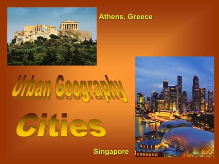 Athens, Greece Singapore. HOLD ON THIS IS A BIG ONE!!! URBANIZATION…