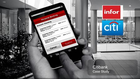 Template v4 September 27, Copyright © Infor. All Rights Reserved.  Citibank Case Study.