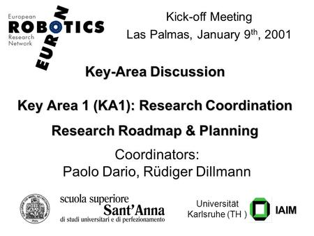 Key-Area Discussion Key Area 1 (KA1): Research Coordination Research Roadmap & Planning Key-Area Discussion Key Area 1 (KA1): Research Coordination Research.