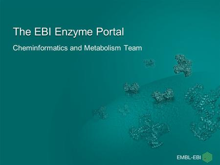 Cheminformatics and Metabolism Team The EBI Enzyme Portal.