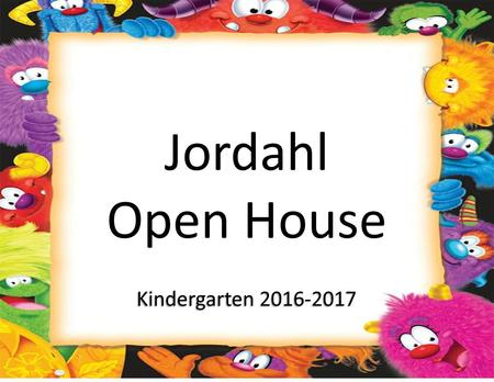 Jordahl Open House Kindergarten It is extremely important for you to check your child's binder. To help you remember, we ask that you initial.