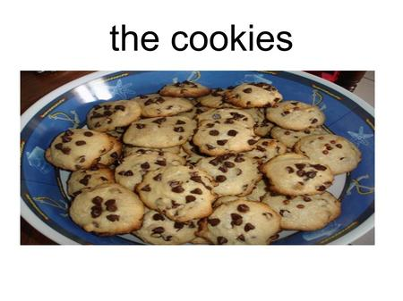 The cookies. ingredients for cookies 250 g butter g chocolate chips - 2 eggs g flour g of sugar g of brown sugar - 1 teaspoon.
