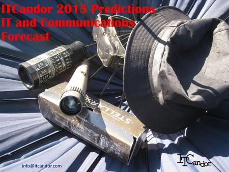 ITCandor 2015 Predictions IT and Communications Forecast