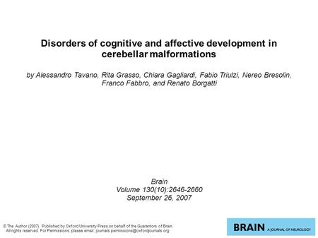 Disorders of cognitive and affective development in cerebellar malformations by Alessandro Tavano, Rita Grasso, Chiara Gagliardi, Fabio Triulzi, Nereo.