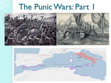 The Punic Wars: Part 1. Romans Surrounded by Threats Although Rome was now a thriving city, it was still vulnerable. Rome was surrounded by enemies in.