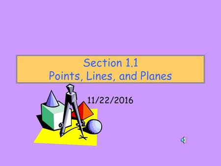 Section 1.1 Points, Lines, and Planes 11/22/2016.