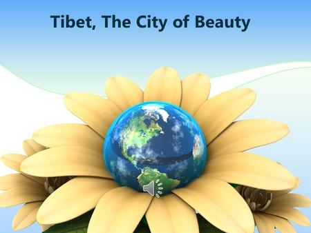 Tibet, The City of Beauty. Content 1235 Short Outline Potala Palace Jokhang Temple Norbulingka Park 6789 Yanzho Yumco Lake Yarlung Grand Canyon Mount.