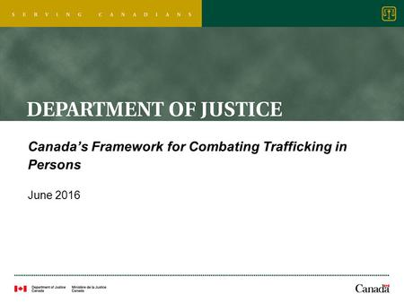 Canada's Framework for Combating Trafficking in Persons June 2016.