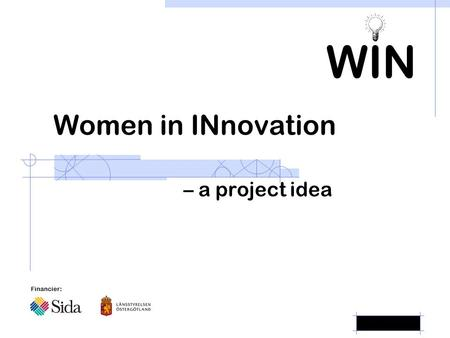 Women in INnovation – a project idea WIN Financier: