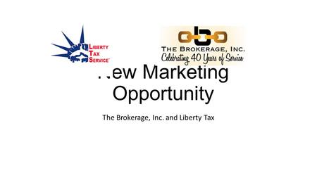 New Marketing Opportunity The Brokerage, Inc. and Liberty Tax.