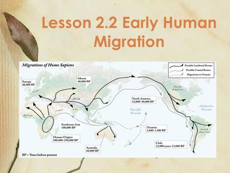 Lesson 2.2 Early Human Migration View PDF Images may be subject to copyright.Send feedback.