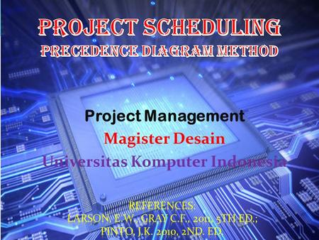 Project Management Magister Desain Universitas Komputer Indonesia.