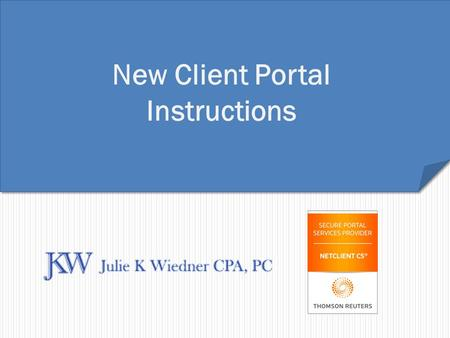 New Client Portal Instructions. Welcome to the NEW Julie K Wiedner CPA, PC Client Portal. We are providing you with these instructions to aid in setting.