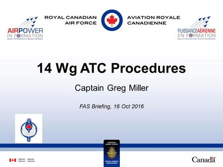 14 Wg ATC Procedures Captain Greg Miller FAS Briefing, 16 Oct 2016.