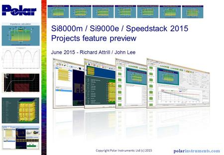 Si8000m / Si9000e / Speedstack 2015 Projects feature preview June Richard Attrill / John Lee Copyright Polar Instruments Ltd (c) 2015.