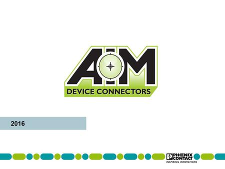 2016. The primary objective of AIM is to create focus for our electronic channel partners on select products from the DC organization through two synergistic.