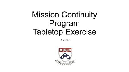 Mission Continuity Program Tabletop Exercise FY 2017.