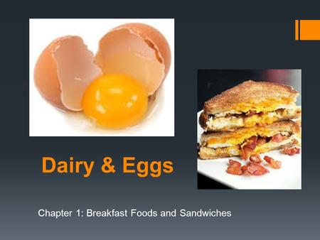 Dairy & Eggs Chapter 1: Breakfast Foods and Sandwiches.
