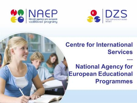 Centre for International Services --- National Agency for European Educational Programmes.