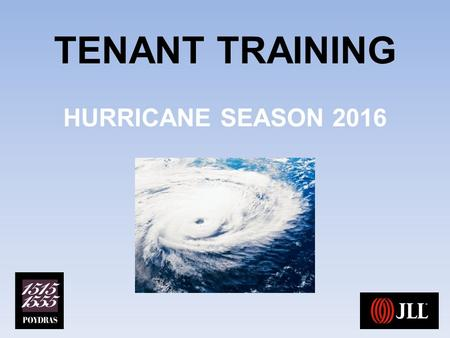 TENANT TRAINING HURRICANE SEASON 2016 NATIONAL SAFETY MONTH Along with the start of Hurricane Season, June is observed by the NSC as National Safety.