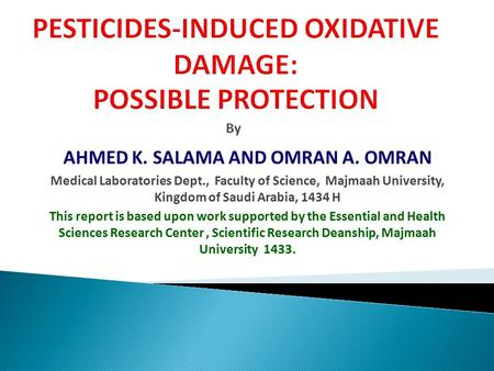 AHMED K. SALAMA AND OMRAN A. OMRAN Medical Laboratories Dept., Faculty of Science, Majmaah University, Kingdom of Saudi Arabia, 1434 H This report is based.