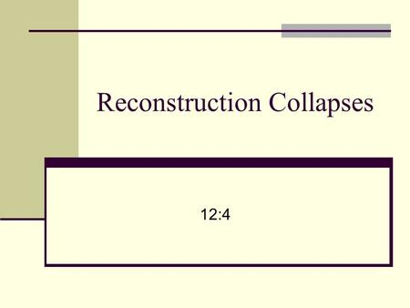 Reconstruction Collapses 12:4. Problems with Reconstruction.